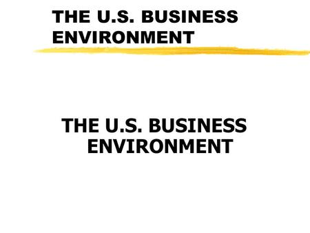 Chapter 1 The Environment of Business. Key Contents