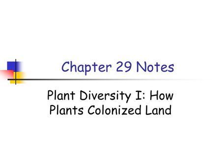 Lecture #5 Plant Diversity I: Non-vascular plants