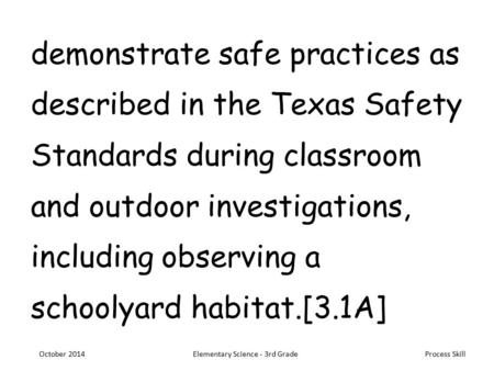 Scientific Method/Safety Practice Students will practice