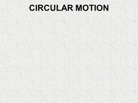 Circular Motion Chapter 7.3. Motion & Forces What you
