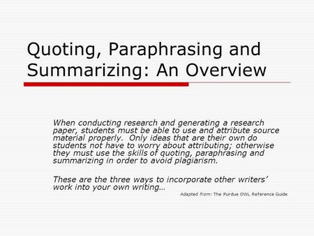 Quoting Paraphrasing & Summarizing Ppt Download
