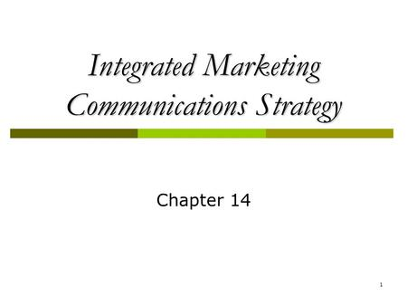 Communicating Customer Value Integrated Marketing