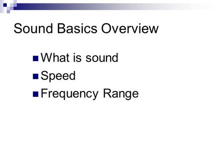 How Sound Travels Sounds are carried by vibrating