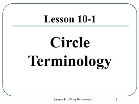 10/14/ : Circumference and Area of Circles 5.3