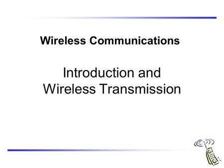 CS434/534: Mobile Computing and Wireless Networks Y