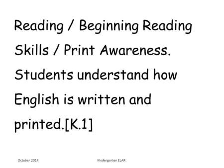 Reading / Fluency. Students read grade-level text with