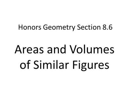 12.7 Exploring Similar Solids Hubarth Geometry. Two solids