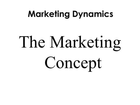 Chapter 3: The Marketing Concept Unit 1: Marketing Basics