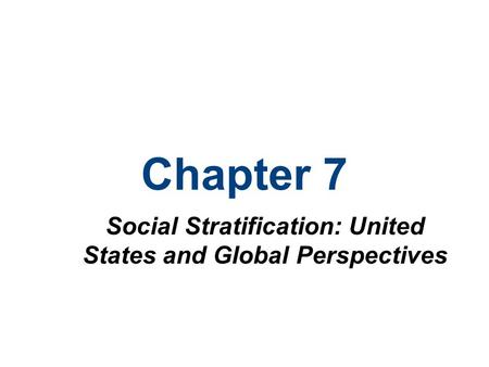Chapter 7 Social Stratification: United States and Global