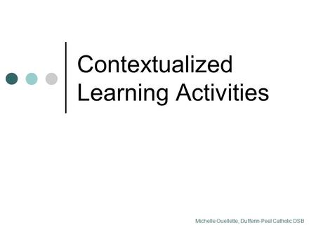 Contextualized Learning Activities (CLA). Contextualized