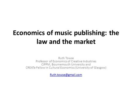 Copyright and Contracts in UK Music Publishing Ruth Towse