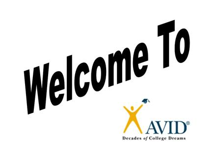 1 AVID's mission is to close the achievement gap by