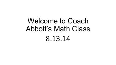 Welcome to Coach Abbott's Math Class Tier Time Options