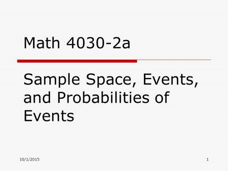2.1 The Sample Space: Definition 2.1: · The set of all