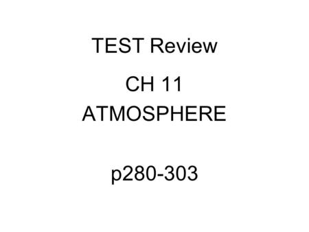 Review for the Ch. 23 Quiz 1.Layers of the Atmosphere 2
