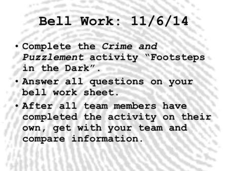 Forensics Class Agenda:Bell Question:. Forensics 3/5/15