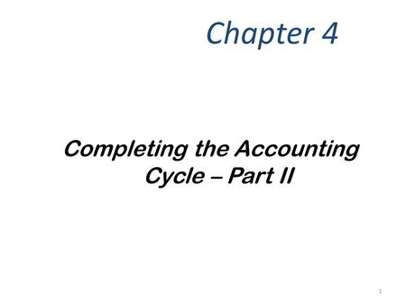 Completing the Accounting Cycle CPA, MBA By Rachelle