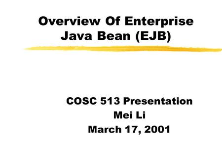 EJB Enterprise Java Bean. Introduction Java's most
