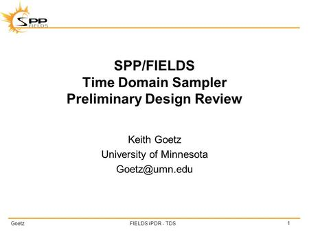 SPP/FIELDS System Engineering Preliminary Design Review