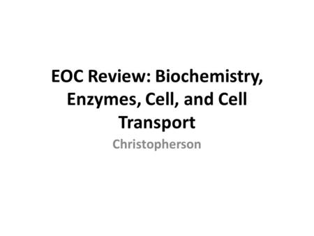 Cell Structures, Transport & Homeostasis, and Role of