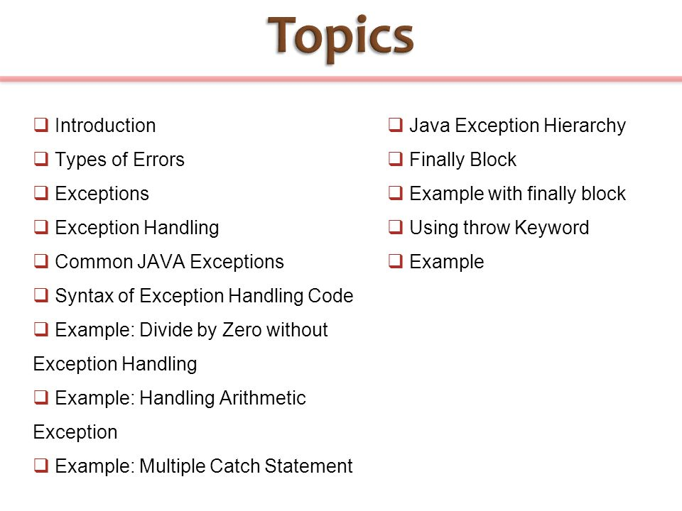 Topics Introduction Types of Errors Exceptions Exception