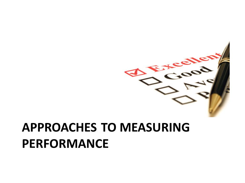 Performance Measures Criteria Criteria used to evaluate Performance Management Systems