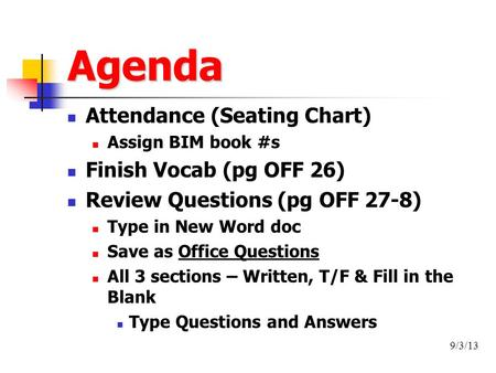 Agenda Finish Lesson 6 Projects Lesson 6 Activity 6-1 (p
