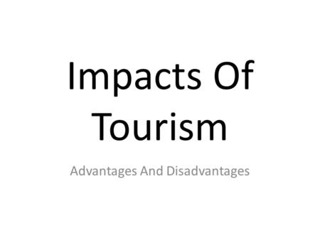 LO: to explain the benefits and problems tourism may bring