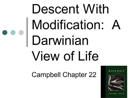 Descent with Modification Chapter 22 A Darwinian View of