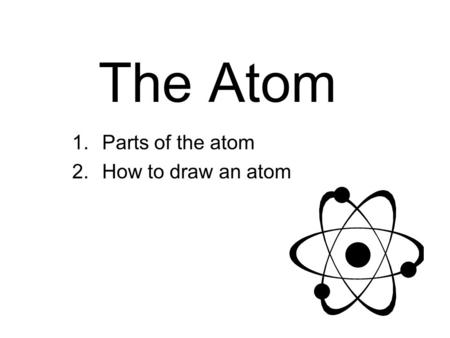 The Atom How big is an Atom? n The average size atom (Al