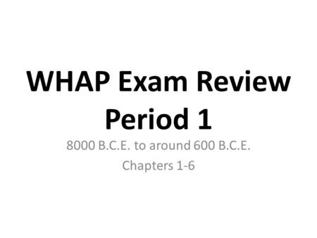 AP Test Review Session 1 Early Civilizations (Pre-History