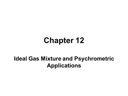Chapter 14 Gas-Vapor Mixtures and Air-Conditioning Study