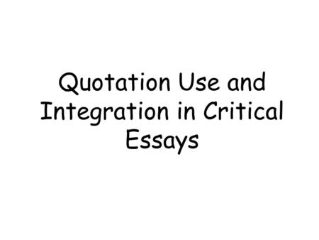 Integrating Quotations into your Writing Literary Analysis