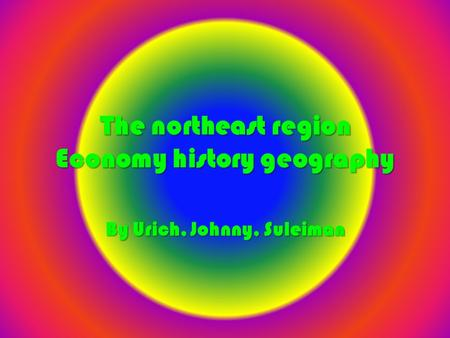 Economy facts for northeast region ppt download