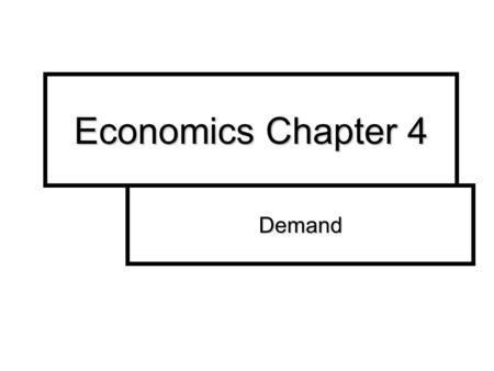 DEMAND UNIT 2: MICROECONOMIC CHAPTER 4. SEC. 1 WHAT IS