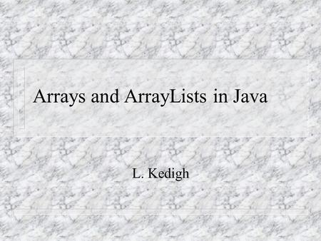 Introduction Chapter 12 introduced the array data