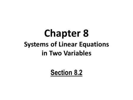Chapter 7.2 Notes: Solve Linear Systems by Substitution