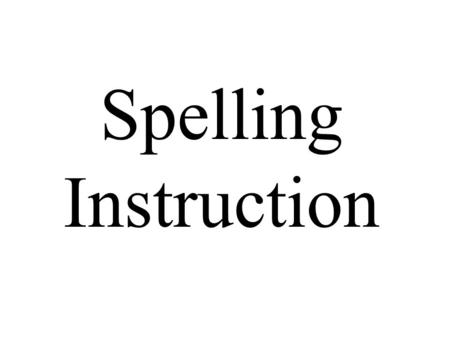 Stages of Spelling Development. How do children learn how