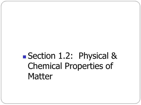 Physical and Chemical Properties & Changes Homework