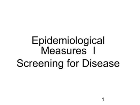 TESTING A TEST Ian McDowell Department of Epidemiology