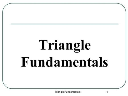 Holt Geometry 4-1 Classifying Triangles 4-1 Classifying