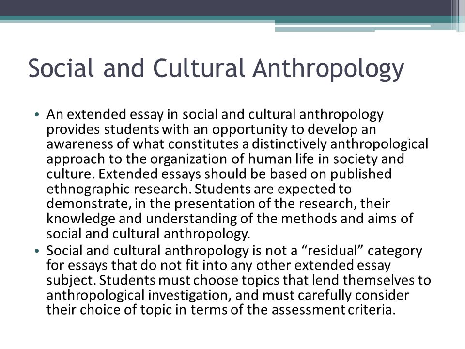 Essay On Anthropology International Baccalaureate The Extended Essay