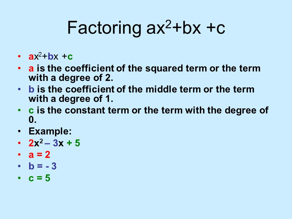 Factoring Ax2+bx +c Ax2+bx +c  Ppt Video Online Download