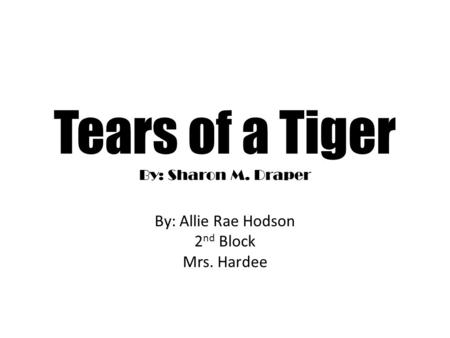By Sharon M. Draper Tears of a Tiger Journal Prompts