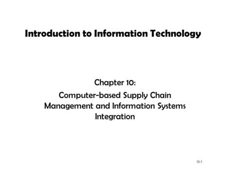 Supply Chain Management 1 A supply chain is a set of