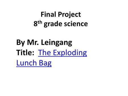 By B.J. Hanson Mr. leingang class 1rst period Science fair