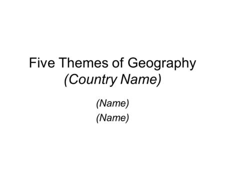5 Themes of geography. What are the five themes? Tools