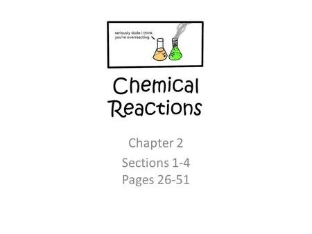 Chapter 24 Chemical Reactions. Section 1-Chemical Changes