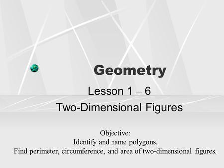 Polygons Sec: 6.1 Sol: G.10 Definition of Polygon A