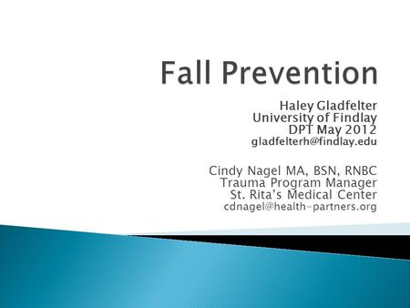 Falls in the Elderly DrRehab F Gwada Out lines Definition of falls Incidence of falls Risk